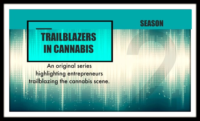 Trailblazers In Cannabis